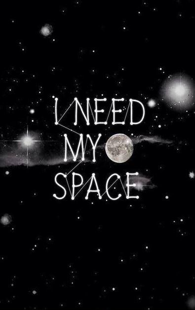 i-need-my-space-quote-1